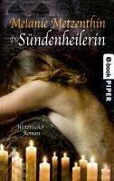 Die Sündenheilerin (eBook, ePUB) - Metzenthin, Melanie