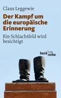 Der Kampf um die europäische Erinnerung (eBook, ePUB) - Lang, Anne; Leggewie, Claus