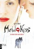 Ist Deine Liebe unsterblich? / Mortal Kiss Bd.1 (eBook, ePUB)