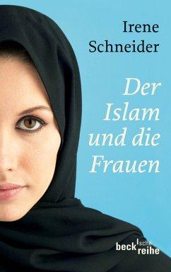 Der Islam und die Frauen (eBook, ePUB) - Schneider, Irene