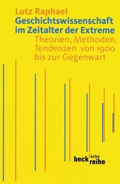 Geschichtswissenschaft im Zeitalter der Extreme (eBook, ePUB) - Raphael, Lutz