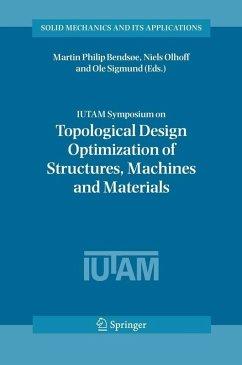 IUTAM Symposium on Topological Design Optimization of Structures, Machines and Materials (eBook, PDF)