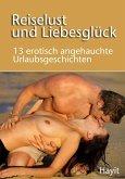 Reiselust und Liebesglück (eBook, ePUB)