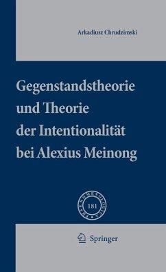 Gegenstandstheorie und Theorie der Intentionalität bei Alexius Meinong (eBook, PDF) - Chrudzimski, Arkadiusz