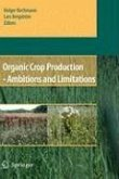 Organic Crop Production - Ambitions and Limitations (eBook, PDF)