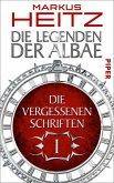 Die Vergessenen Schriften / Die Legenden der Albae Anthologie Teil 1 (eBook, ePUB)