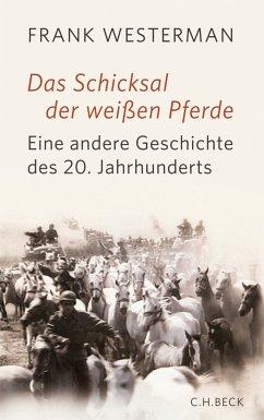 Das Schicksal der weißen Pferde (eBook, ePUB) - Westerman, Frank