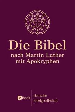 Die Bibel nach Martin Luther (eBook, ePUB)