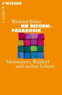 Die Reformpädagogik (eBook, ePUB) - Böhm, Winfried