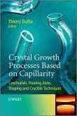 Crystal Growth Processes Based on Capillarity (eBook, PDF)