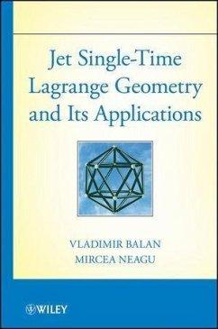 Jet Single-Time Lagrange Geometry and Its Applications (eBook, PDF) - Neagu, Mircea; Balan, Vladimir