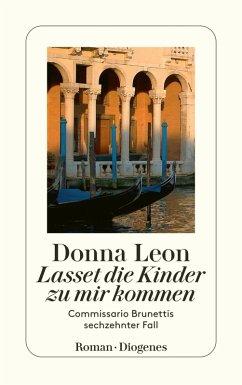 Lasset die Kinder zu mir kommen / Commissario Brunetti Bd.16 (eBook, ePUB) - Leon, Donna