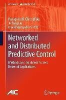 Networked and Distributed Predictive Control (eBook, PDF) - Christofides, Panagiotis D.; Liu, Jinfeng; Muñoz de la Peña, David