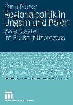 Regionalpolitik in Ungarn und Polen (eBook, PDF) - Pieper, Karin