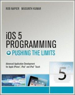 iOS 5 Programming Pushing the Limits (eBook, ePUB) - Kumar, Mugunth; Napier, Rob