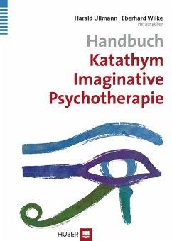 Handbuch Katathym Imaginative Psychotherapie (KIP) (eBook, PDF) - Ullmann, Harald; Wilke, Eberhard