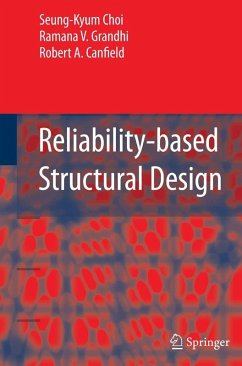 Reliability-based Structural Design (eBook, PDF) - Grandhi, Ramana V.; Canfield, Robert A.; Choi, Seung-Kyum