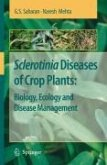 Sclerotinia Diseases of Crop Plants: Biology, Ecology and Disease Management (eBook, PDF)