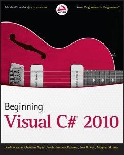 Beginning Visual C# 2010 (eBook, ePUB) - Watson, Karli; Nagel, Christian; Pedersen, Jacob Hammer; Reid, Jon D.; Skinner, Morgan