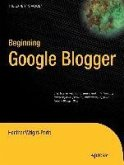 Beginning Google Blogger (eBook, PDF)