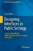 Designing Interfaces in Public Settings (eBook, PDF)