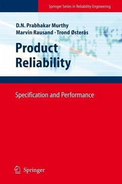 Product Reliability (eBook, PDF) - Murthy, Dodderi Narshima Prabhakar; Rausand, Marvin; Østerås, Trond