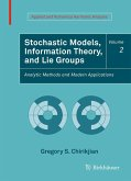 Stochastic Models, Information Theory, and Lie Groups, Volume 2 (eBook, PDF)