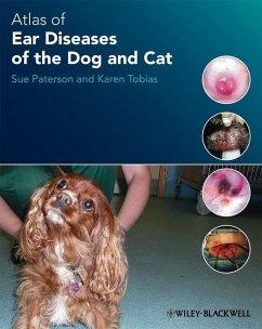 Atlas of Ear Diseases of the Dog and Cat (eBook, ePUB) - Paterson, Sue; Tobias, Karen