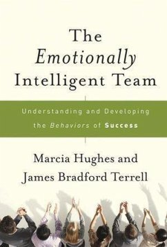The Emotionally Intelligent Team (eBook, ePUB) - Hughes, Marcia; Terrell, James Bradford