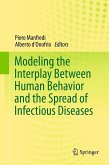 Modeling the Interplay Between Human Behavior and the Spread of Infectious Diseases (eBook, PDF)
