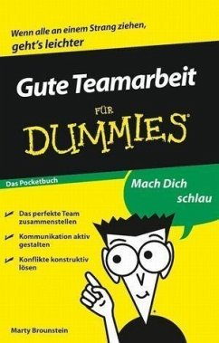 Gute Teamarbeit für Dummies Das Pocketbuch (eBook, ePUB) - Brounstein, Marty