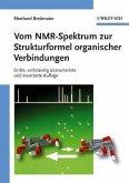 Vom NMR-Spektrum zur Strukturformel organischer Verbindungen (eBook, ePUB)