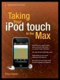 Taking Your iPod touch to the Max (eBook, PDF)