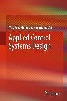 Applied Control Systems Design (eBook, PDF) - Xia, Yuanqing; Mahmoud, Magdi S.