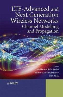 LTE-Advanced and Next Generation Wireless Networks (eBook, PDF) - De La Roche, Guillaume; Alayón-Glazunov, Andrés; Allen, Ben