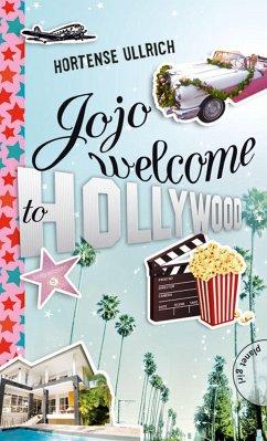 Jojo, welcome to Hollywood (eBook, ePUB) - Ullrich, Hortense
