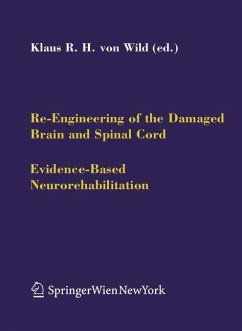 Re-Engineering of the Damaged Brain and Spinal Cord (eBook, PDF)