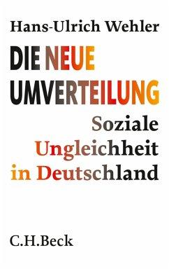 Die neue Umverteilung (eBook, ePUB) - Wehler, Hans-Ulrich