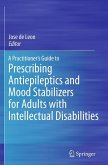 A Practitioner's Guide to Prescribing Antiepileptics and Mood Stabilizers for Adults with Intellectual Disabilities (eBook, PDF)