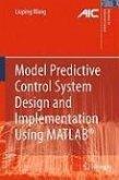 Model Predictive Control System Design and Implementation Using MATLAB® (eBook, PDF)