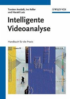 Intelligente Videoanalyse (eBook, PDF) - Anstädt, Torsten; Keller, Ivo; Lutz, Harald