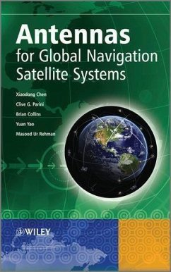 Antennas for Global Navigation Satellite Systems (eBook, PDF) - Chen, Xiaodong; Parini, Clive G.; Collins, Brian; Yao, Yuan; Rehman, Masood Ur