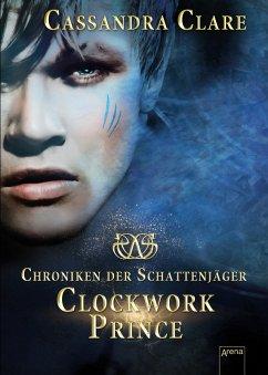 Clockwork Prince / Chroniken der Schattenjäger Bd.2 (eBook, ePUB) - Clare, Cassandra