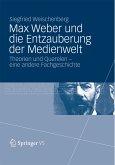 Max Weber und die Entzauberung der Medienwelt (eBook, PDF)