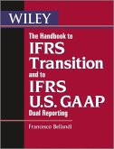The Handbook to IFRS Transition and to IFRS U.S. GAAP Dual Reporting (eBook, ePUB)