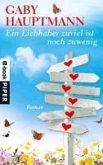 Ein Liebhaber zu viel ist noch zu wenig (eBook, ePUB)