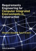 Requirements Engineering for Computer Integrated Environments in Construction (eBook, PDF)