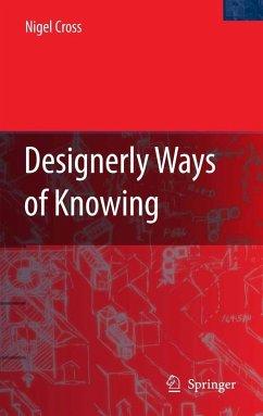 Designerly Ways of Knowing (eBook, PDF) - Cross, Nigel