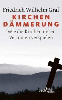 Kirchendämmerung (eBook, ePUB) - Graf, Friedrich Wilhelm
