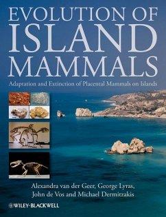 Evolution of Island Mammals (eBook, PDF) - Geer, Alexandra van der; Lyras, George; De Vos, John; Dermitzakis, Michael